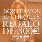 Ofertas de Punt Roma, ¡Sorteamos 50 cheques regalo!