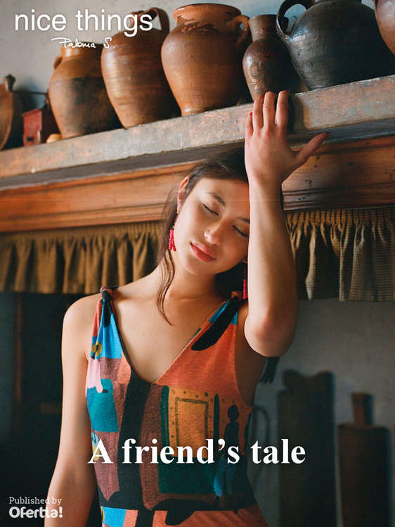 Ofertas de Nice Things, A friend's tale