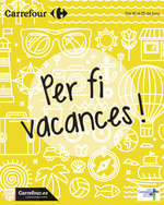 Ofertas de Carrefour, Per fi vacances!